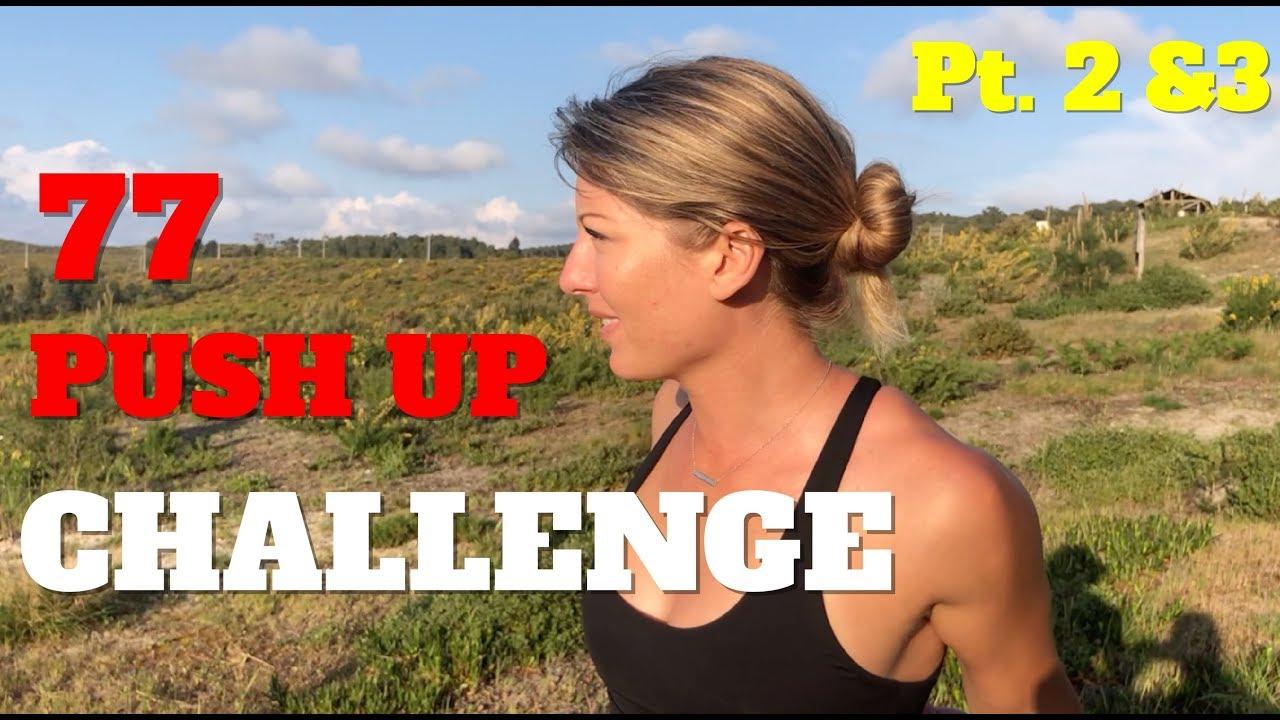 77 Push Up Challenge: Pt  2&3