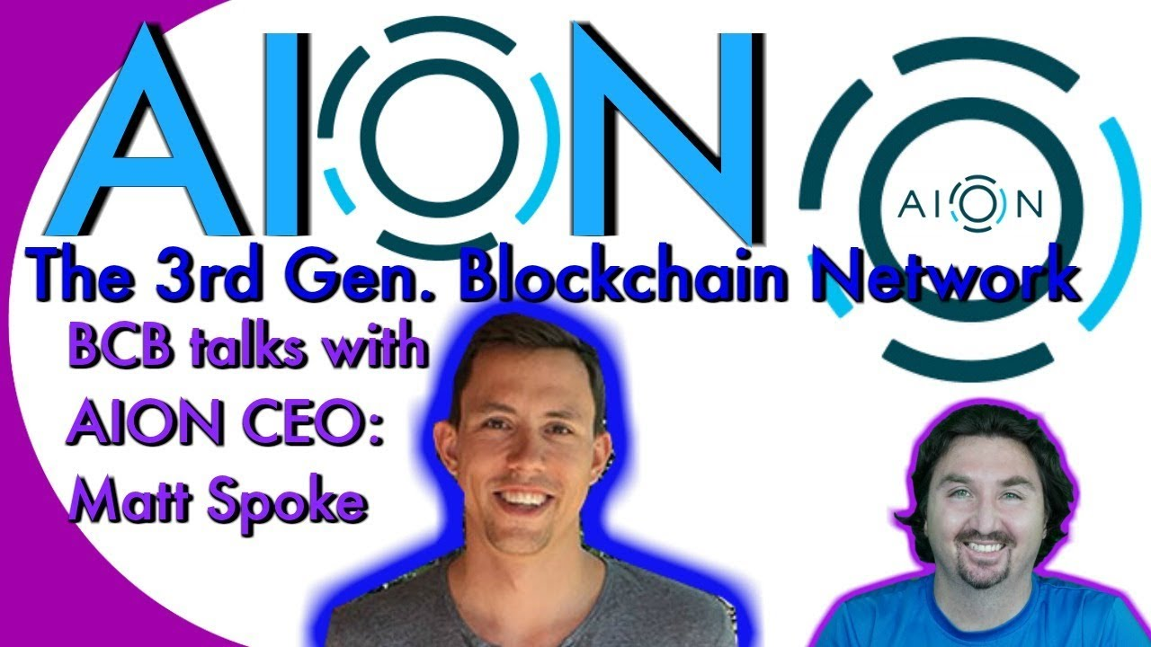 AION CEO Matt Spoke speaks with BlockchainBrad about his 3rd Gen. Blockchain Network.