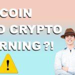 BITCOIN AND CRYPTO WARNING?!