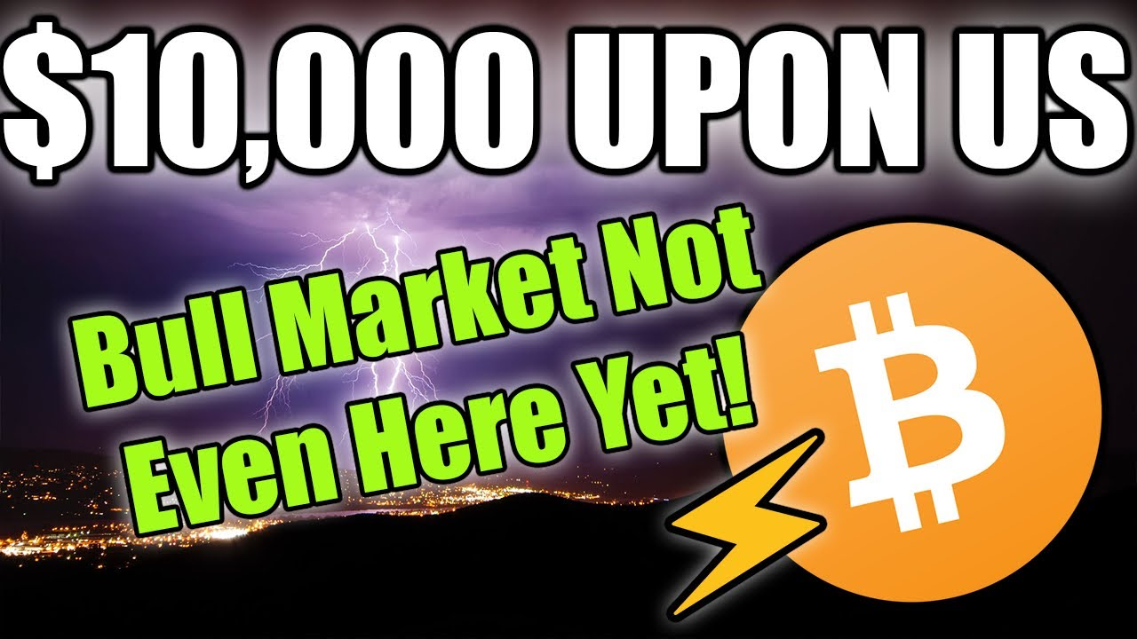 BITCOIN BREAKING $10k - BTC BULL MARKET HASN'T EVEN STARTED!