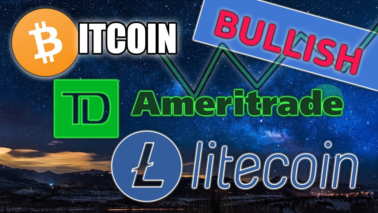 BULLISH! Bitcoin & Litecoin On TD Ameritrade Platform