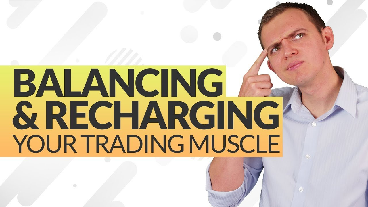 Balancing and Recharging Your Trading Muscles: Minds of a Master Trader Ep 228