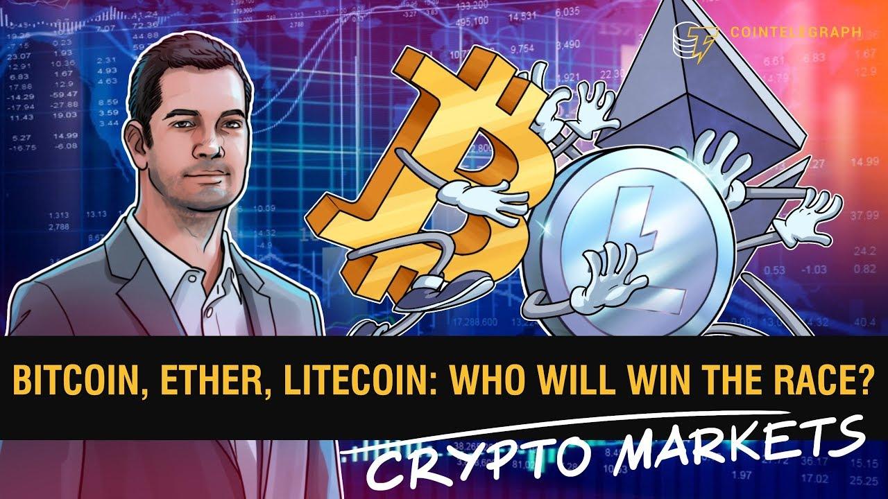 Bitcoin, Ether, Litecoin: Who Will Win the Race? | Crypto Markets