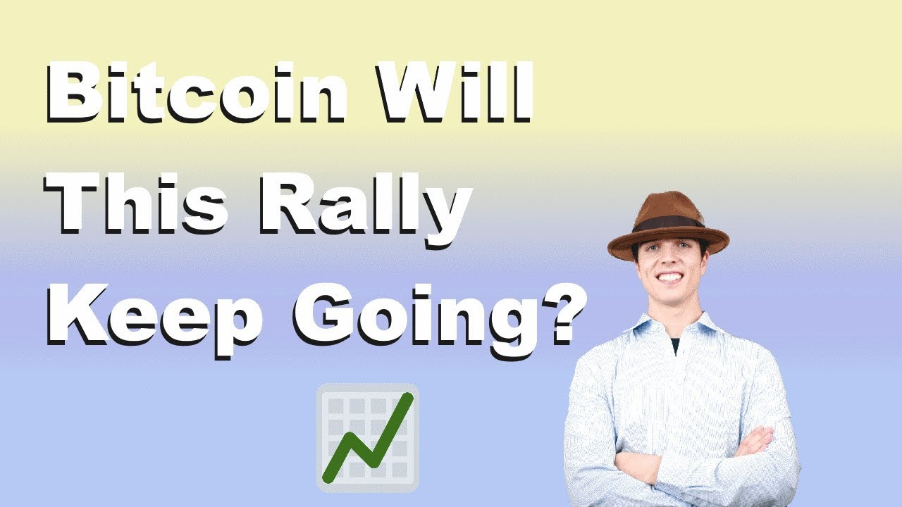Bitcoin | Will This Rally Keep Going?