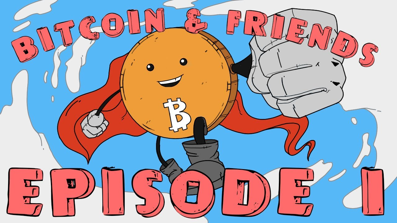 Bitcoin and Friends   Episode 1