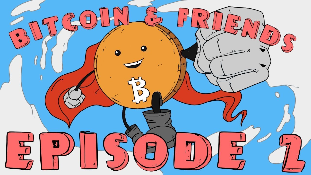 Bitcoin and Friends | Episode 2