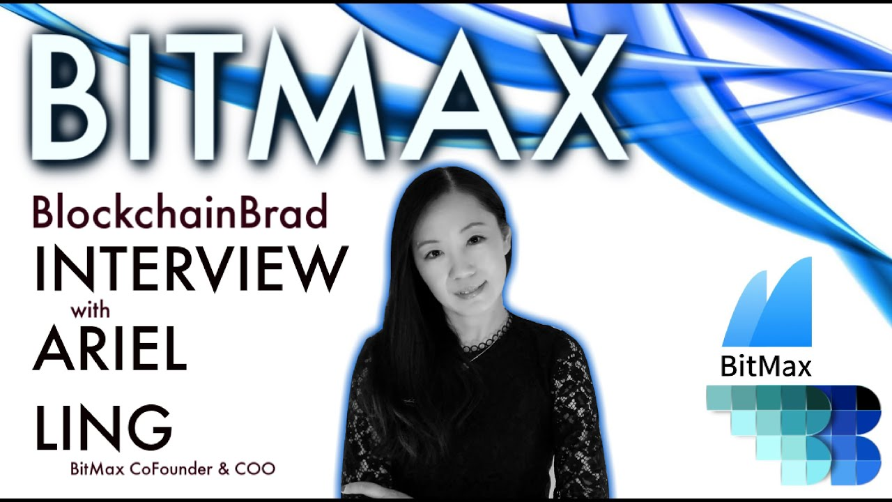 Bitmax CoFounder & COO Ariel Ling |  Exclusive Interview | BlockchainBrad | Crypto Exchange | BitMax