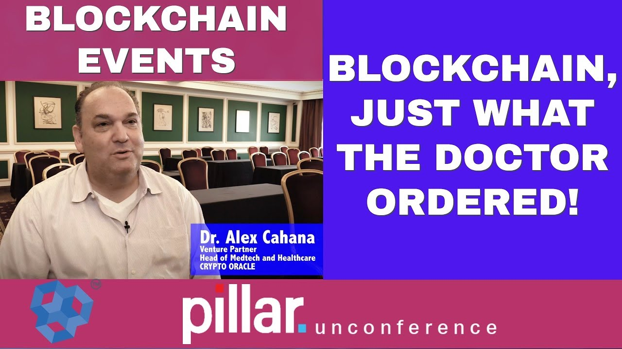 Blockchain Events - Pillar Unconference Day 2 What The Doctor Ordered. Dr Alex Cahana