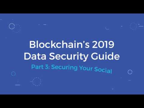 Blockchain's 2019 Data Security Guide (pt 3)