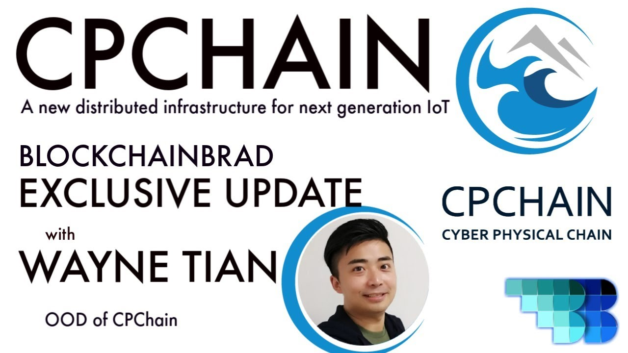 CPCHAIN UPDATE  | BlockchainBrad | Next Generation IoT. | Cyber Physical Solutions