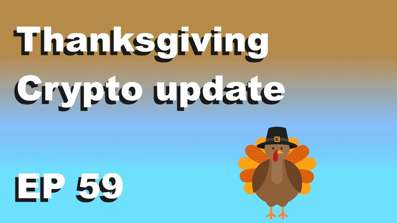 """Craving Crypto EP 59 """"Thanksgiving Crypto update!?"""""""