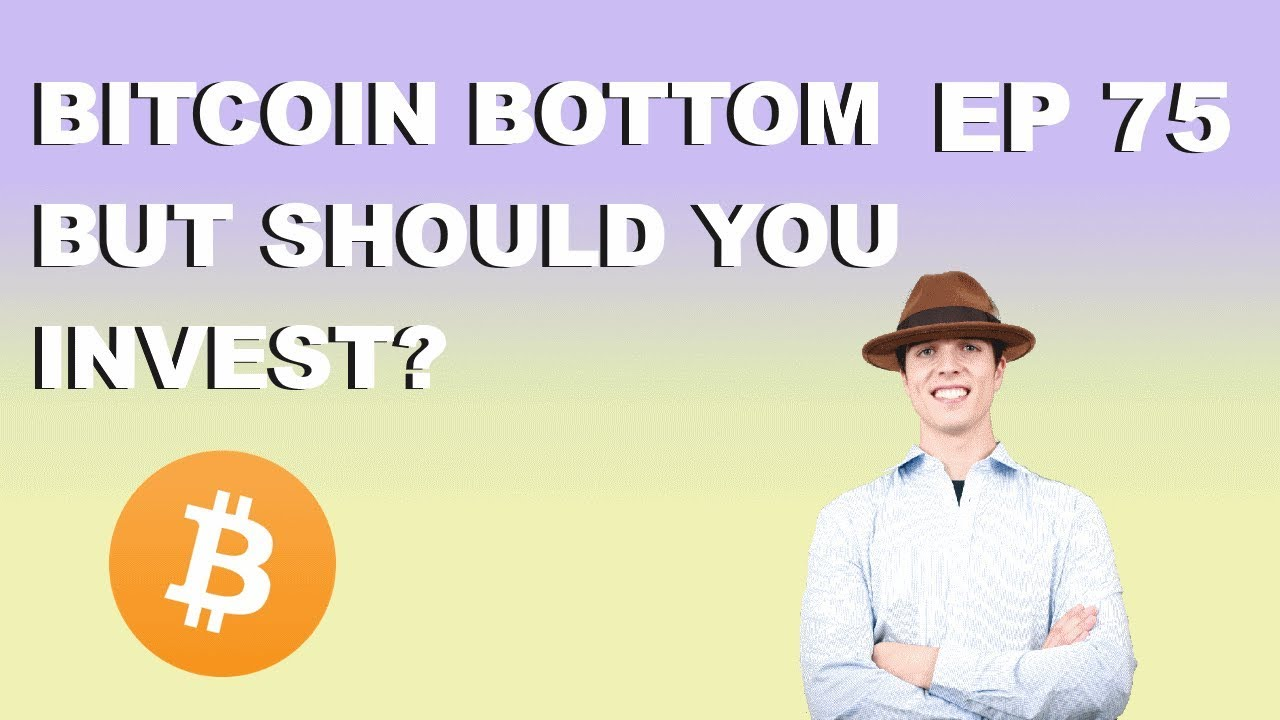 """Craving Crypto EP 75 """"Bitcoin Bottom But Should You Invest?"""""""