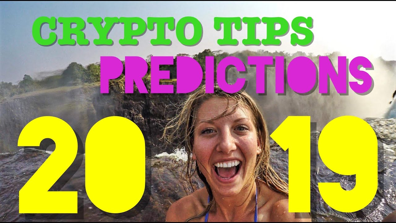 Crypto Tips 2019 Predictions