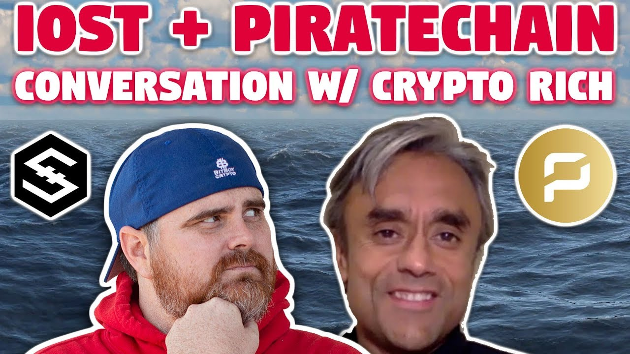 Decentralization & Privacy Discussion | Talking IOST & PirateChain with Crypto Rich