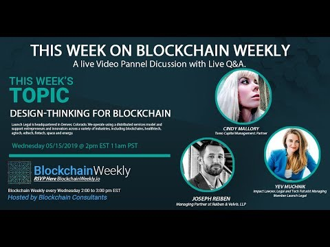 Design Thinking for Blockchain this week on Blockchain Weekly Legal Edition