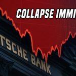 Deutsche Bank Cuts 18,000 Jobs   Is A Collapse Imminent?