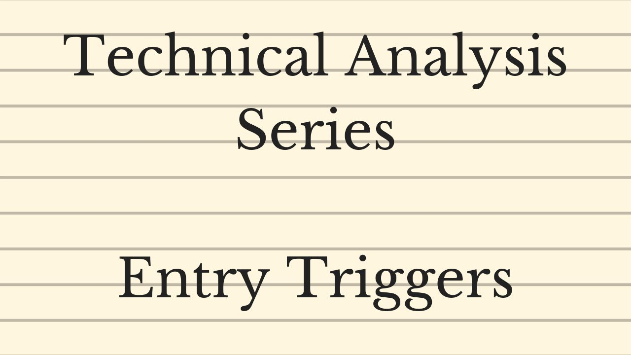 Entry Triggers - Technical Analysis Series
