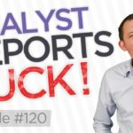 Ep 120: Why Trading from Analyst Reports is a BAD Idea!