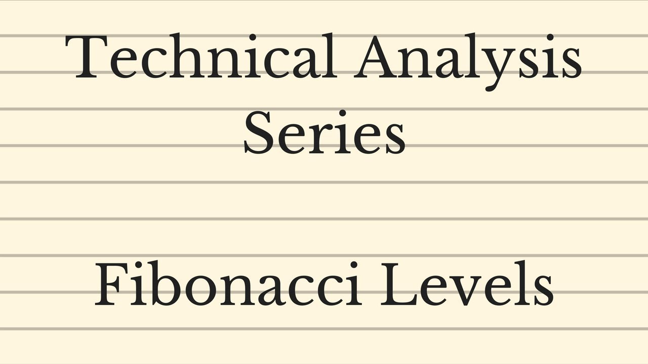 Fibonacci Levels - Technical Analysis Series