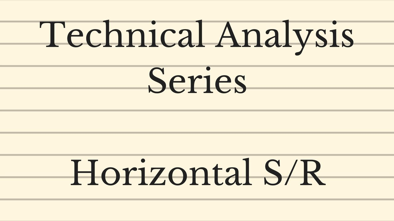Horizontal Support/Resistance - Technical Analysis Series