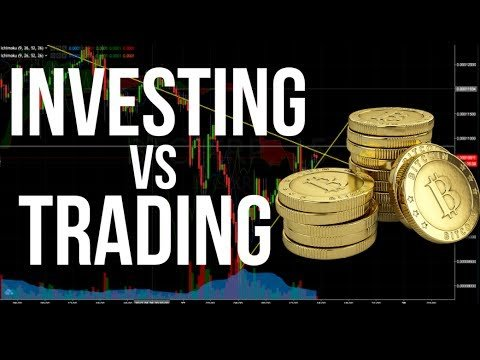 Investing Vs Trading (Cryptocurrecy)