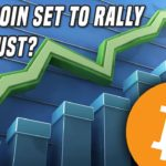 Is Bitcoin Set To Rally in August? | $1.3 billion dollars moved on the bitcoin network