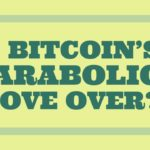 Is this the End of the Bitcoin Parabolic Move?