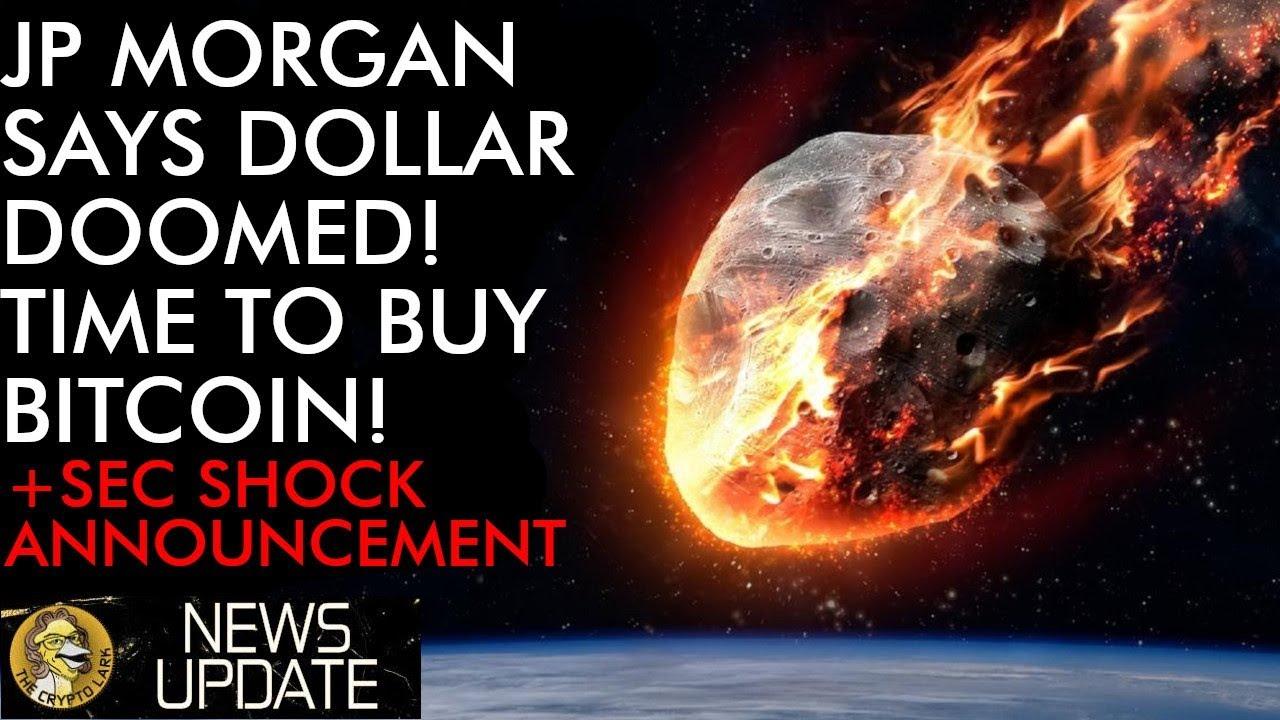 JP Morgan - Dollar Doomed! Time to Buy Bitcoin! + SEC SHOCK Announcement!