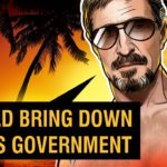 John McAfee: I Could Bring Down the US Government