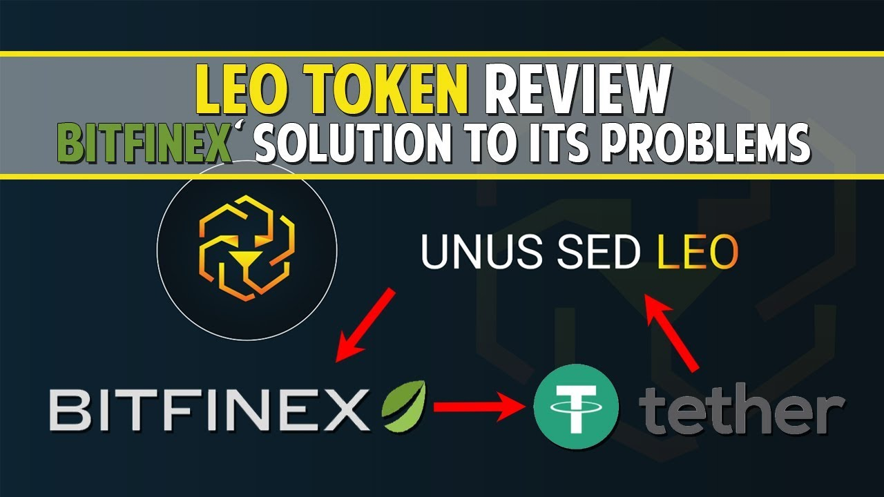 LEO Token (LEO) Review - How Bitfinex ICO'd Itself Out Of Trouble