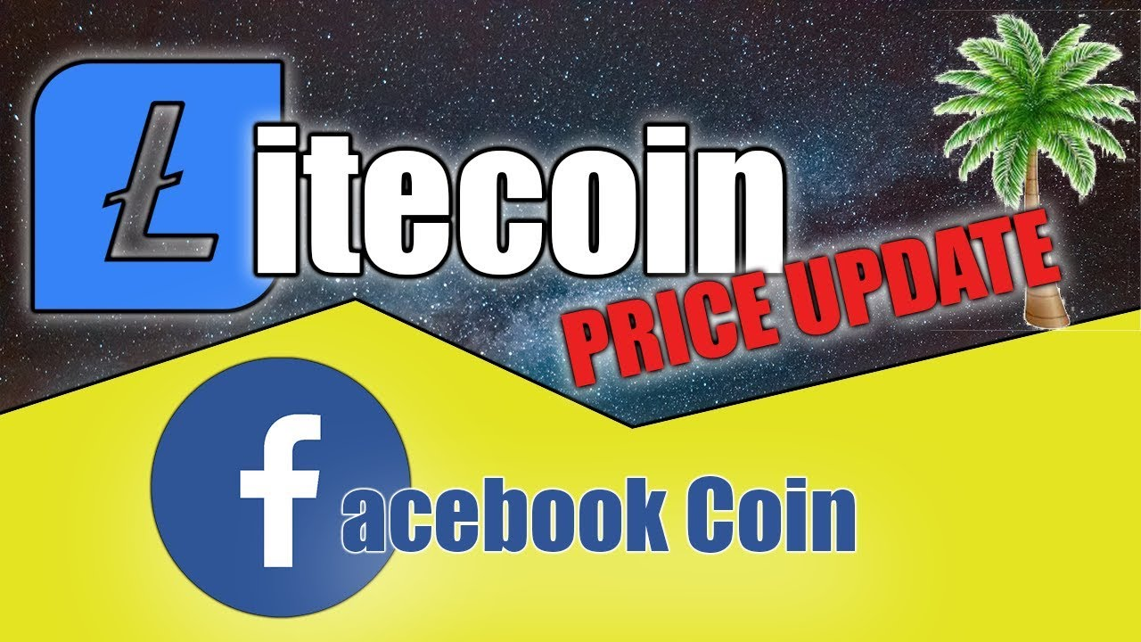 LITECOIN PRICE UPDATE | Facebook Coin