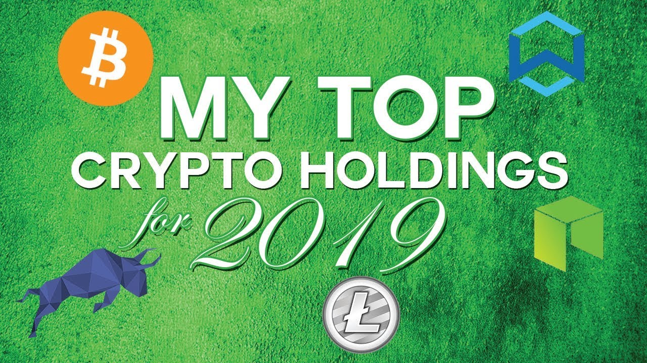 My Top Crypto Holdings For 2019 (NEO, Litecoin, Wanchain & more)