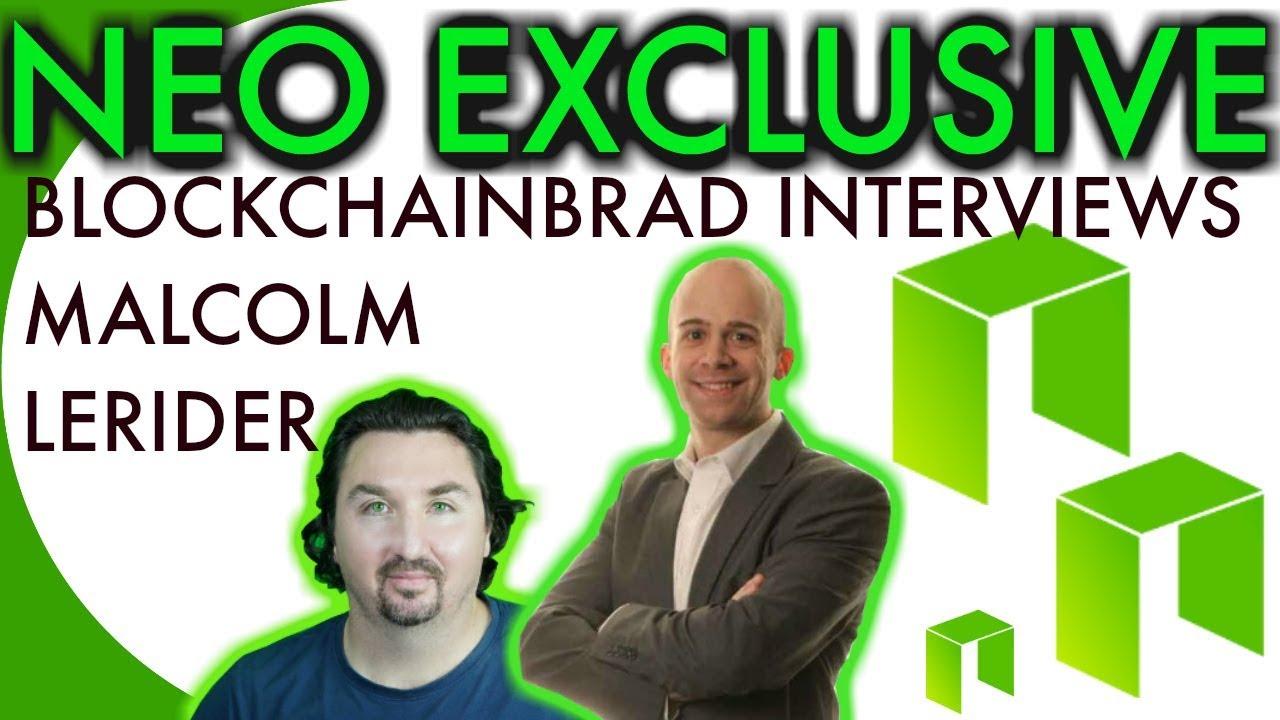 NEO EXCLUSIVE INTERVIEW   BlockchainBrad    NEO NEWS   $NEO UPDATE   Malcolm Lerider
