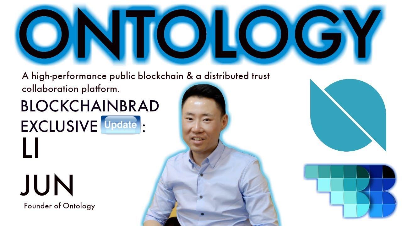 Ontology Exclusive |  Li Jun Interview  | BlockchainBrad |  Distributed Trust Platform