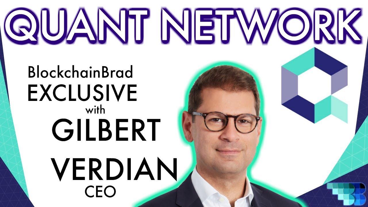 Quant Network Exclusive | CEO Gilbert Verdian  | BlockchainBrad | Trust Web | Overledger