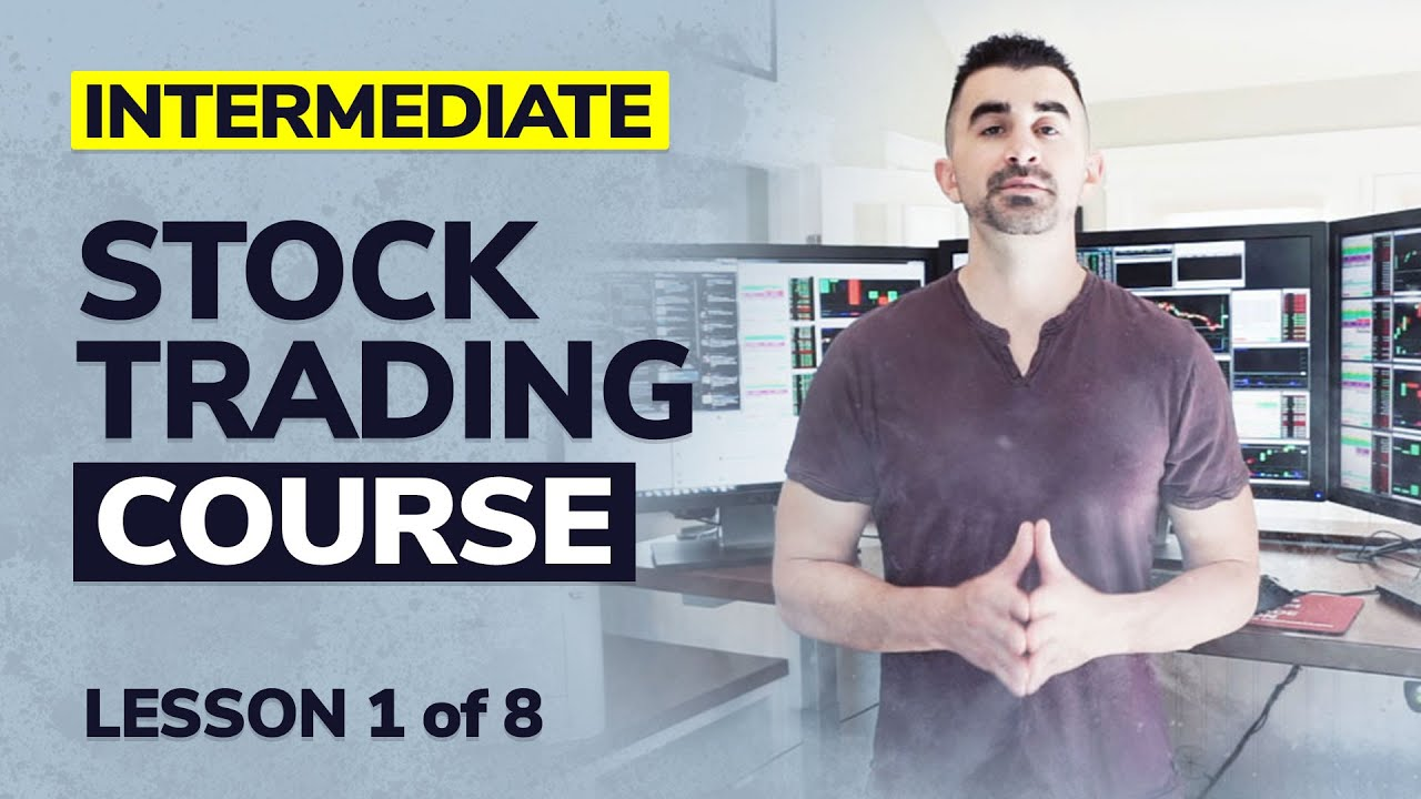 Stock Trading Course - Intermediate Series Lesson 1 of 8