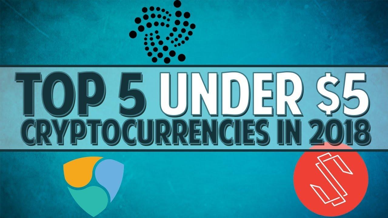 Top 5 under $5 cryptocurrencies for 2018 (IOTA, Substratum & more)