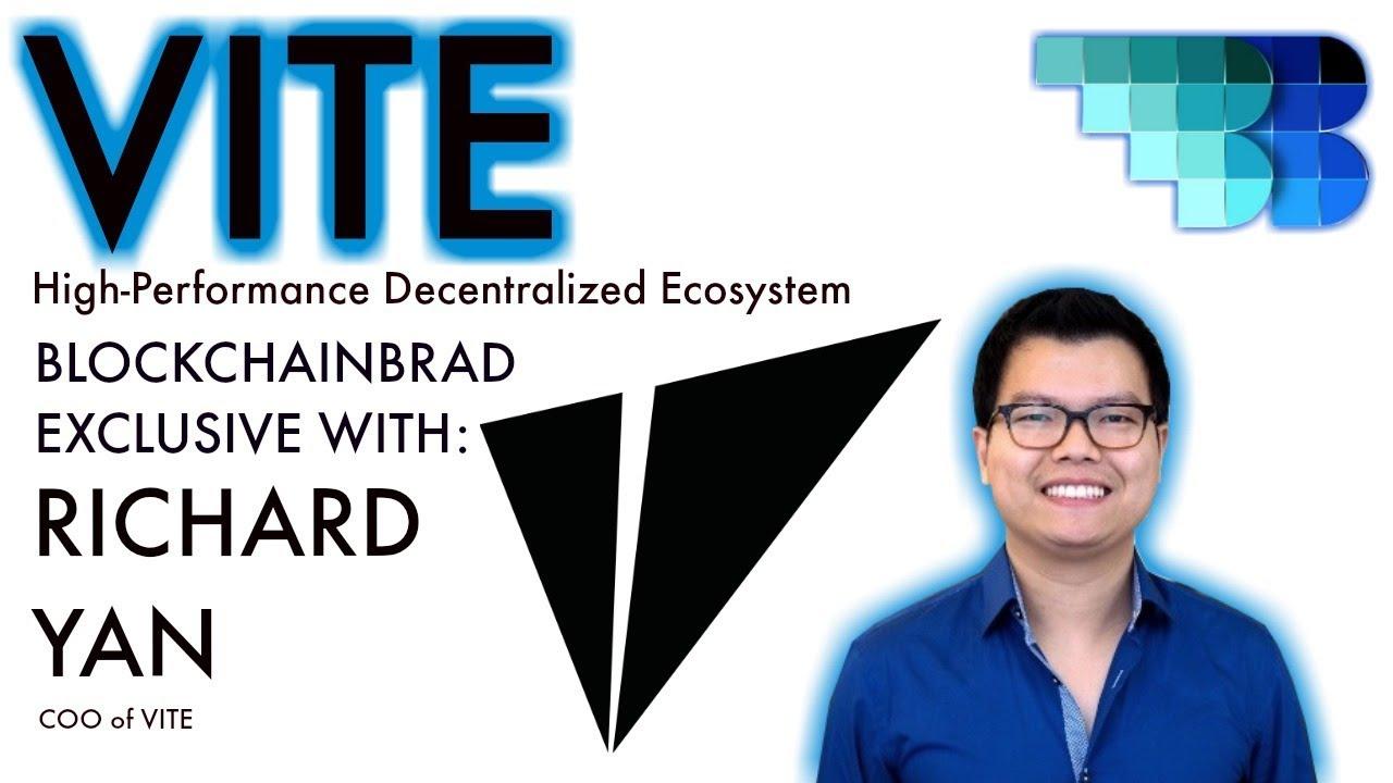 VITE Q1 update  | COO Richard Yan | BlockchainBrad |  FAST Blockchain & Payment System