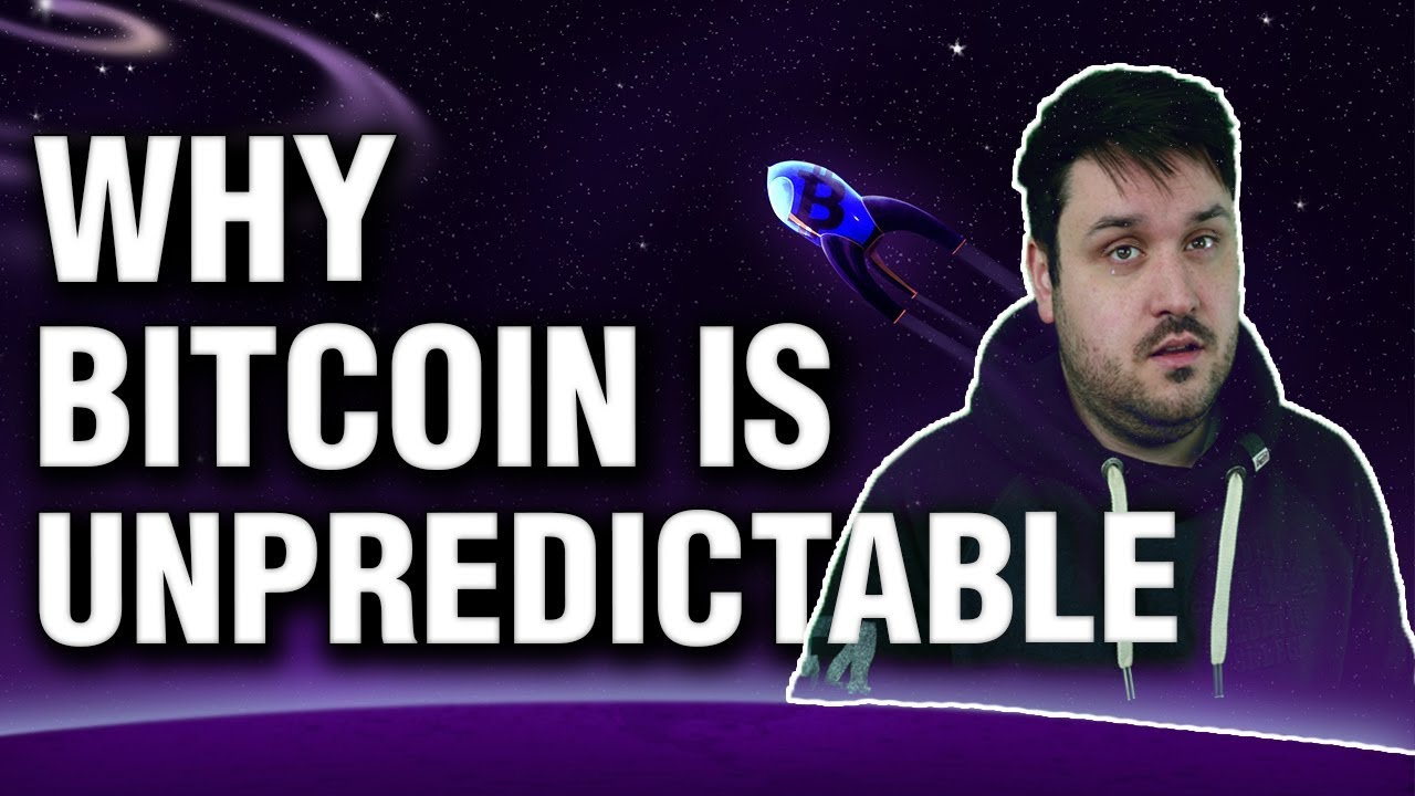 Why Bitcoin Is Unpredictable