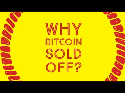 Why Bitcoin Sold Off?