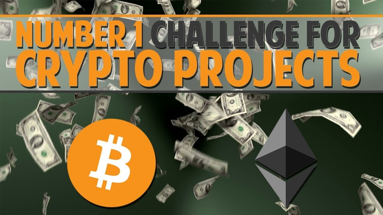 #1 Challenge For Crypto Projects In 2018/2019