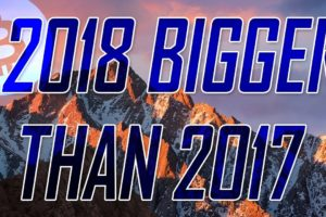 2018 Will be Bigger Than 2017 for Crypto