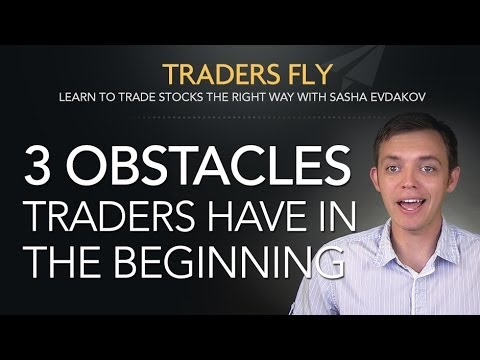 3 Obstacles Stock Traders Have in the Beginning