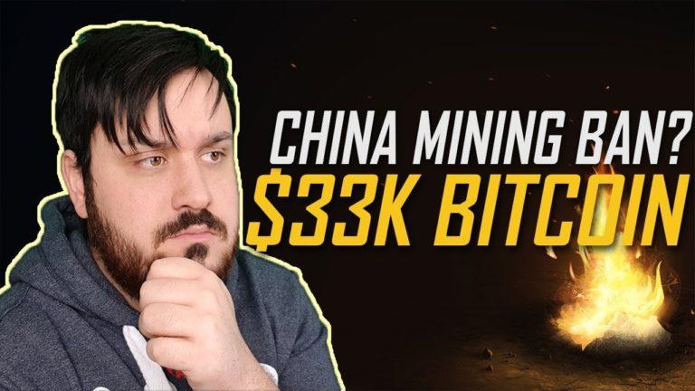 $33k Bitcoin! China Mining Ban?
