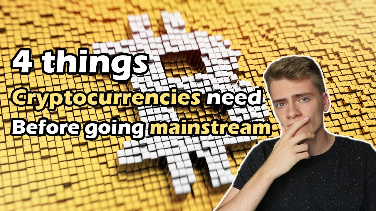 4 things cryptocurrencies need before going mainstream