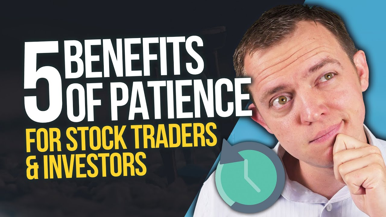 5 Benefits to PATIENCE for Stock Traders & Investors Ep 247