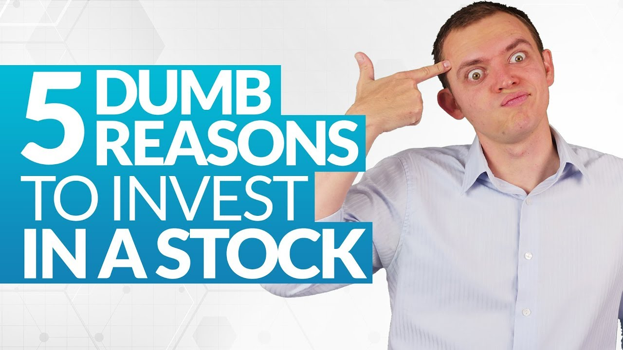 5 Dumb Reasons to Buy or Invest in a Stock! Ep 236