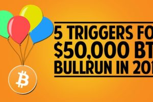 5 Triggers For A $50,000 BTC Bull Run In 2018