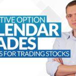 7 Creative Option Calendar Trades & Setups for Trading Stocks Ep 213
