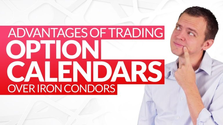 Advantages of Trading Option Calendars Over Iron Condors Ep 211